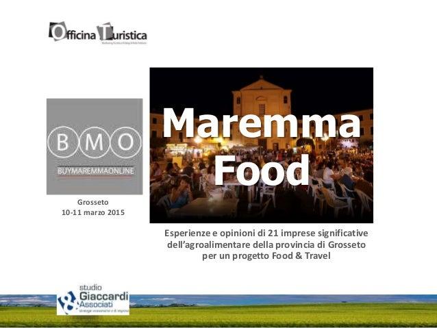 Grosseto 10-11 marzo 2015 Esperienze e opinioni di 21 imprese significative dell'agroalimentare della provincia di Grosset...