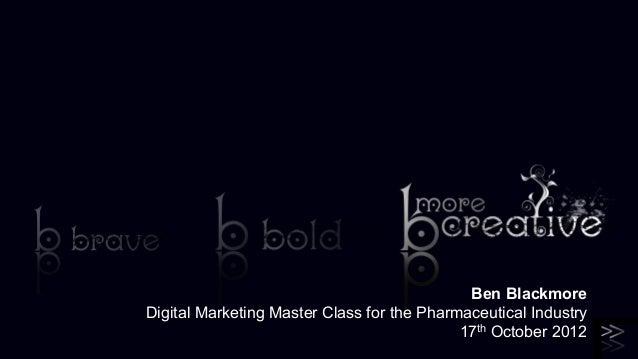Ben BlackmoreDigital Marketing Master Class for the Pharmaceutical Industry                                            17t...