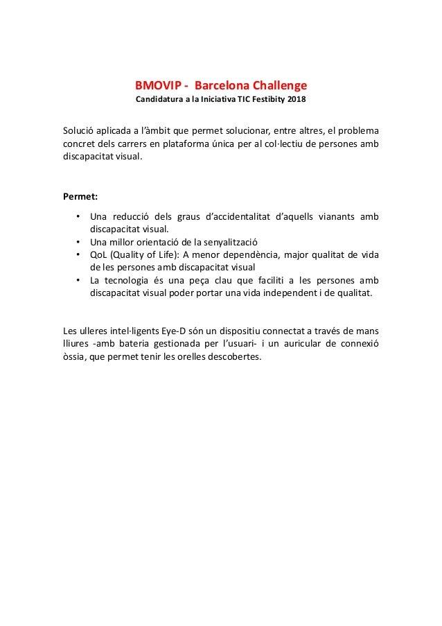 BMOVIP - Barcelona Challenge Candidatura a la Iniciativa TIC Festibity 2018 Solució aplicada a l'àmbit que permet solucion...