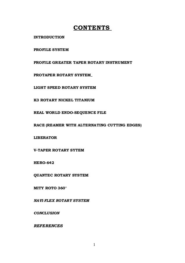 CONTENTS INTRODUCTION PROFILE SYSTEM PROFILE GREATER TAPER ROTARY INSTRUMENT PROTAPER ROTARY SYSTEM LIGHT SPEED ROTARY SYS...