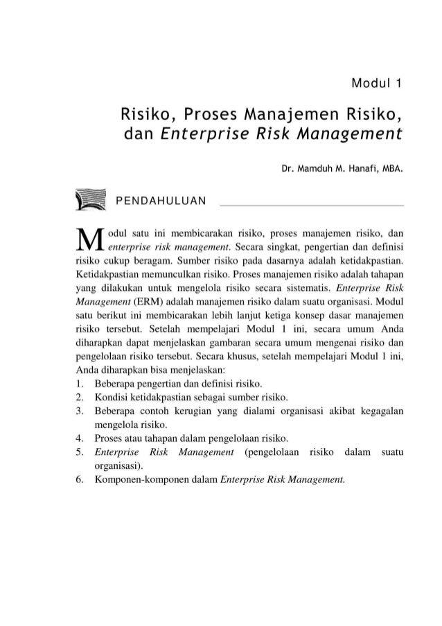Modul 1 Risiko, Proses Manajemen Risiko, dan Enterprise Risk Management Dr. Mamduh M. Hanafi, MBA. PENDAHULUAN odul satu i...