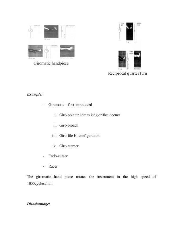 Example: - Giromatic – first introduced i. Giro-pointer 16mm long orifice opener ii. Giro-broach iii. Giro-file H. configu...