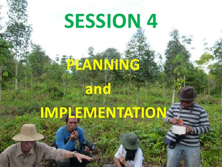 SESSION 4   PLANNING     andIMPLEMENTATION