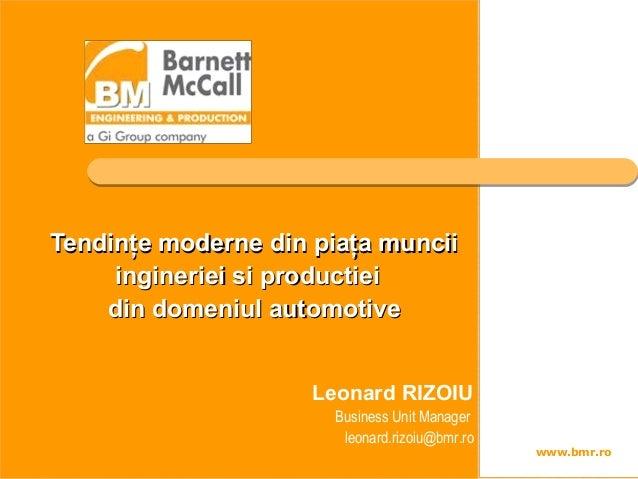 www.bmr.roTendinţe moderne din piaţa munciiTendinţe moderne din piaţa munciiingineriei si productieiingineriei si producti...