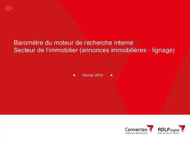 Février 2015 1BMRI Immobilier Baromètre du moteur de recherche interne Secteur de l'immobilier (annonces immobilières - li...