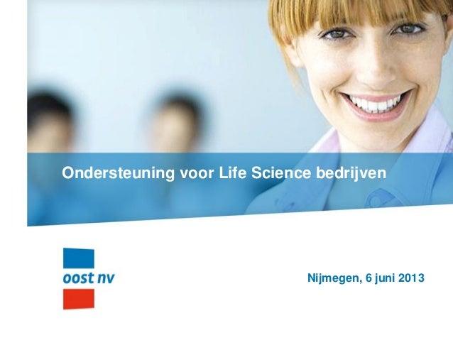 Ondersteuning voor Life Science bedrijvenNijmegen, 6 juni 2013