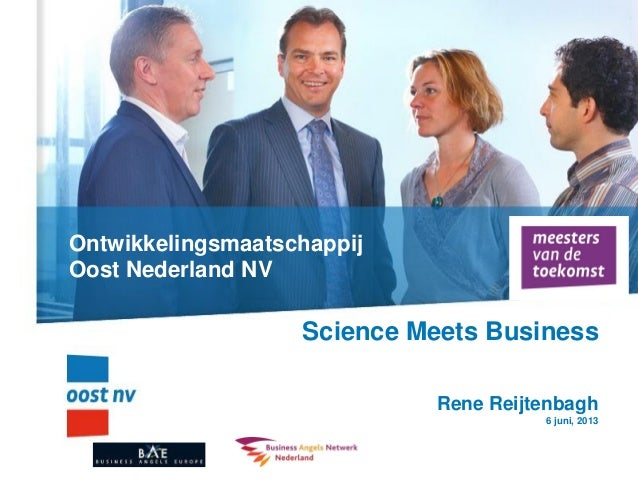 OntwikkelingsmaatschappijOost Nederland NVScience Meets BusinessRene Reijtenbagh6 juni, 2013