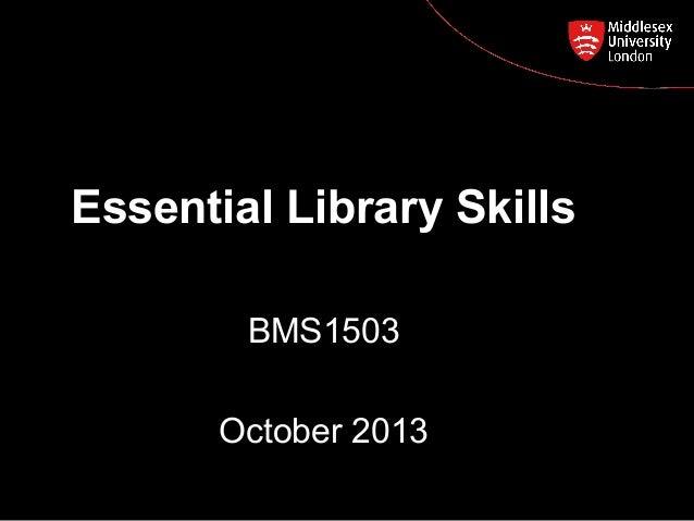 Essential Library Skills Postgraduate Course Feedback BMS1503 October 2013