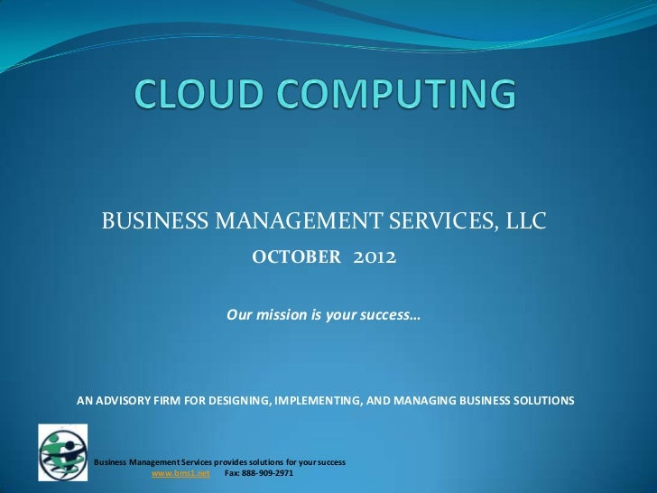 BUSINESS MANAGEMENT SERVICES, LLC              OCTOBER 2012                                   Our mission is your success…...