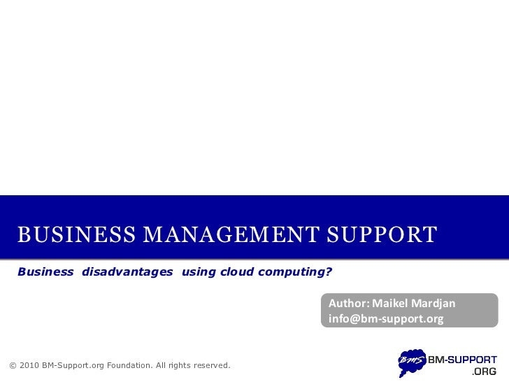 BUSINESS MANAGEMENT SUPPORT   Business disadvantages using cloud computing?                                               ...