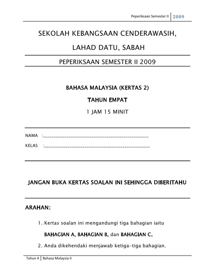 SEKOLAH KEBANGSAAN CENDERAWASIH,<br /> LAHAD DATU, SABAH<br />PEPERIKSAAN SEMESTER II 2009<br />BAHASA MALAYSIA (KERTAS 2)...