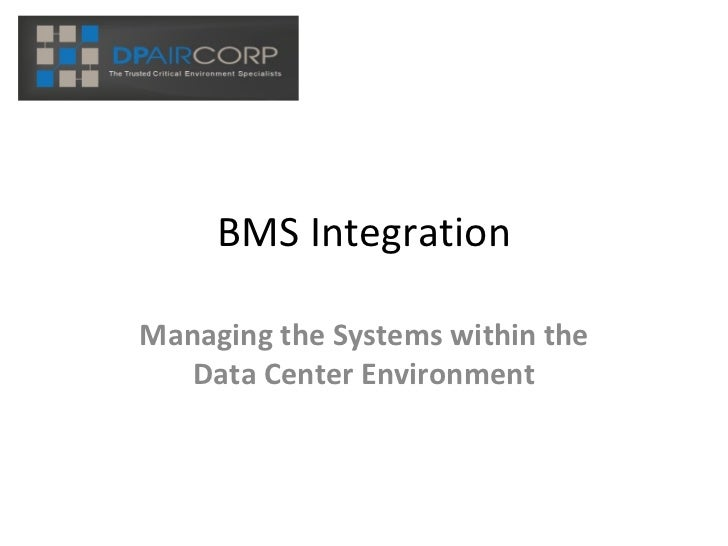 BMS Integration Managing the Systems within the Data Center Environment