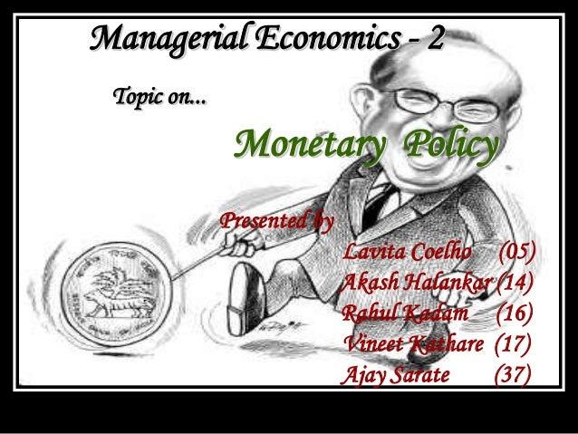 Managerial Economics - 2Presented byLavita Coelho (05)Akash Halankar (14)Rahul Kadam (16)Vineet Kathare (17)Ajay Sarate (3...