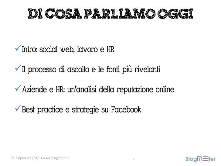 La comunicazione che non si controlla. Come monitorare la propria employer reputation nel social web. Slide 2