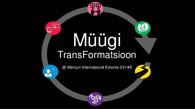 Müügi  TransFormatsioon  @ Mercuri International Estonia 2014©