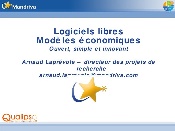 <ul><li>Logiciels libres </li></ul><ul><li>Modèles économiques </li></ul><ul><li>Ouvert, simple et innovant </li></ul><ul>...