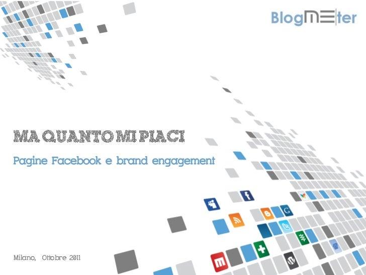 MISURIAMO IL PASSAPAROLA ONLINE  Pagine Facebook e brand engagement     Milano, Ottobre 2011