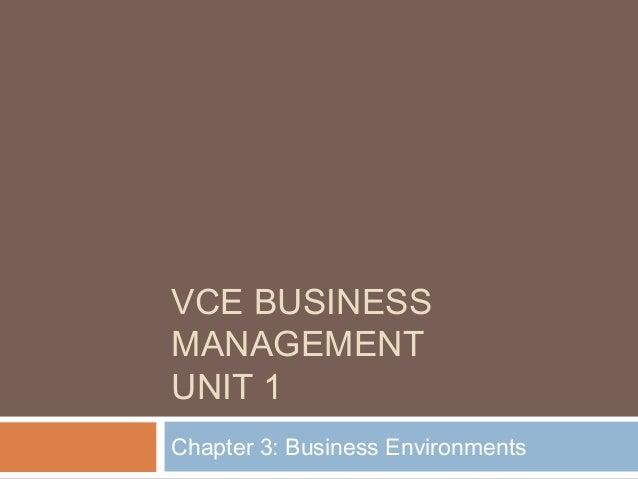 VCE BUSINESS MANAGEMENT UNIT 1 Chapter 3: Business Environments