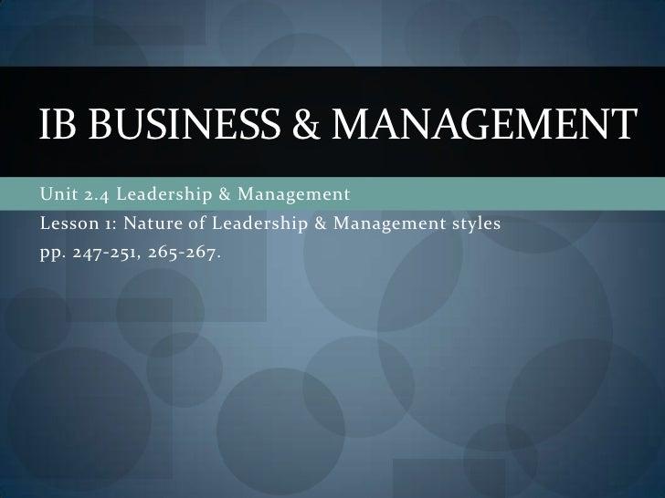 Unit 2.4 Leadership & Management<br />Lesson 1: Nature of Leadership & Management styles<br />pp. 247-251, 265-267. <br />...