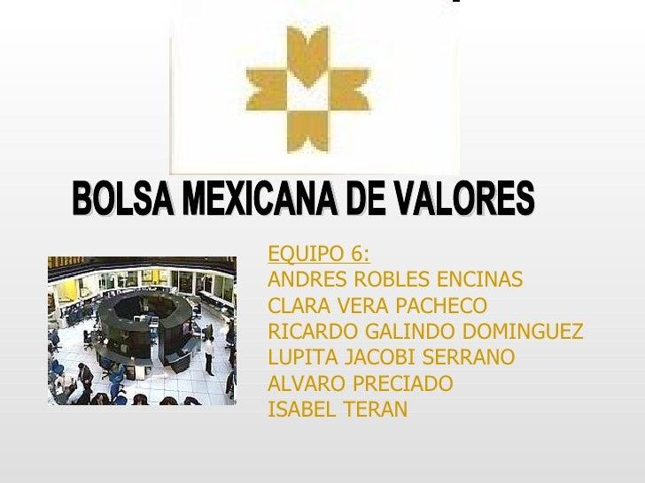 <ul><li>EQUIPO 6: </li></ul><ul><li>ANDRES ROBLES ENCINAS  </li></ul><ul><li>CLARA VERA PACHECO </li></ul><ul><li>RICARDO ...