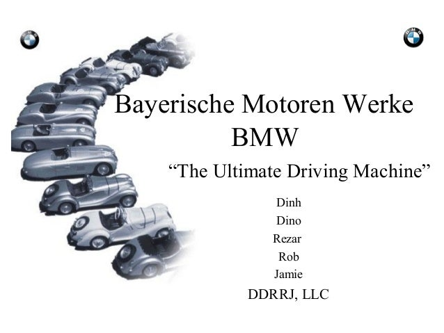 "Bayerische Motoren Werke          BMW    ""The Ultimate Driving Machine""                Dinh                Dino           ..."