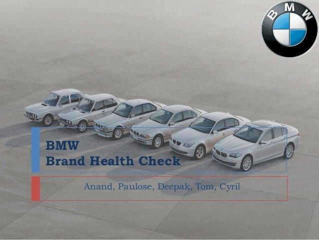 BMW Brand Health Check Anand, Paulose, Deepak, Tom, Cyril