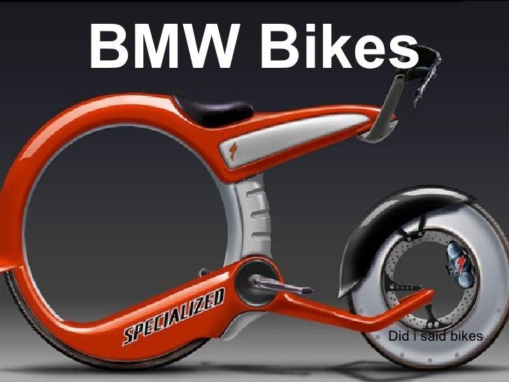 BMW Bikes            Did i said bikes