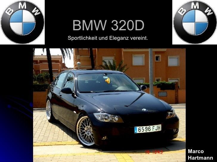 BMW 320D Sportlichkeit und Eleganz vereint. Marco Hartmann