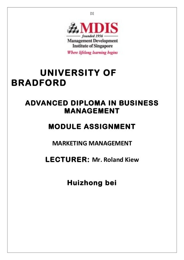 [1]    UNIVERSITY OFBRADFORD  ADVANCED DIPLOMA IN BUSINESS         MANAGEMENT      MODULE ASSIGNMENT       MARKETING MANAG...
