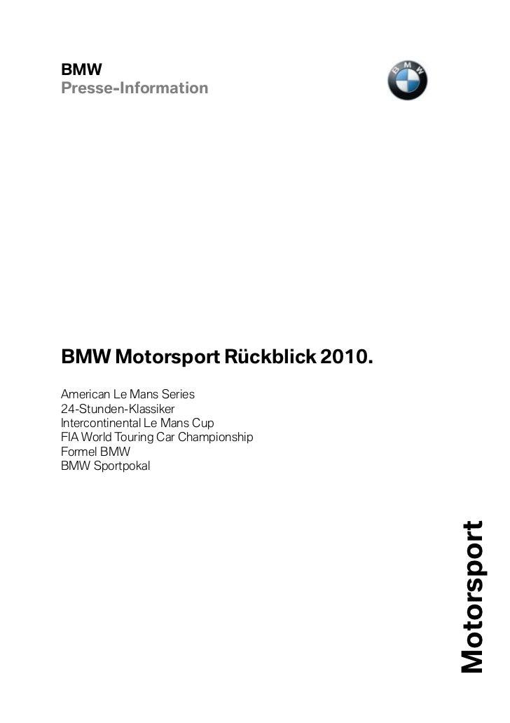 BMWPresse-InformationBMW Motorsport Rückblick 2010.American Le Mans Series24-Stunden-KlassikerIntercontinental Le Mans Cup...
