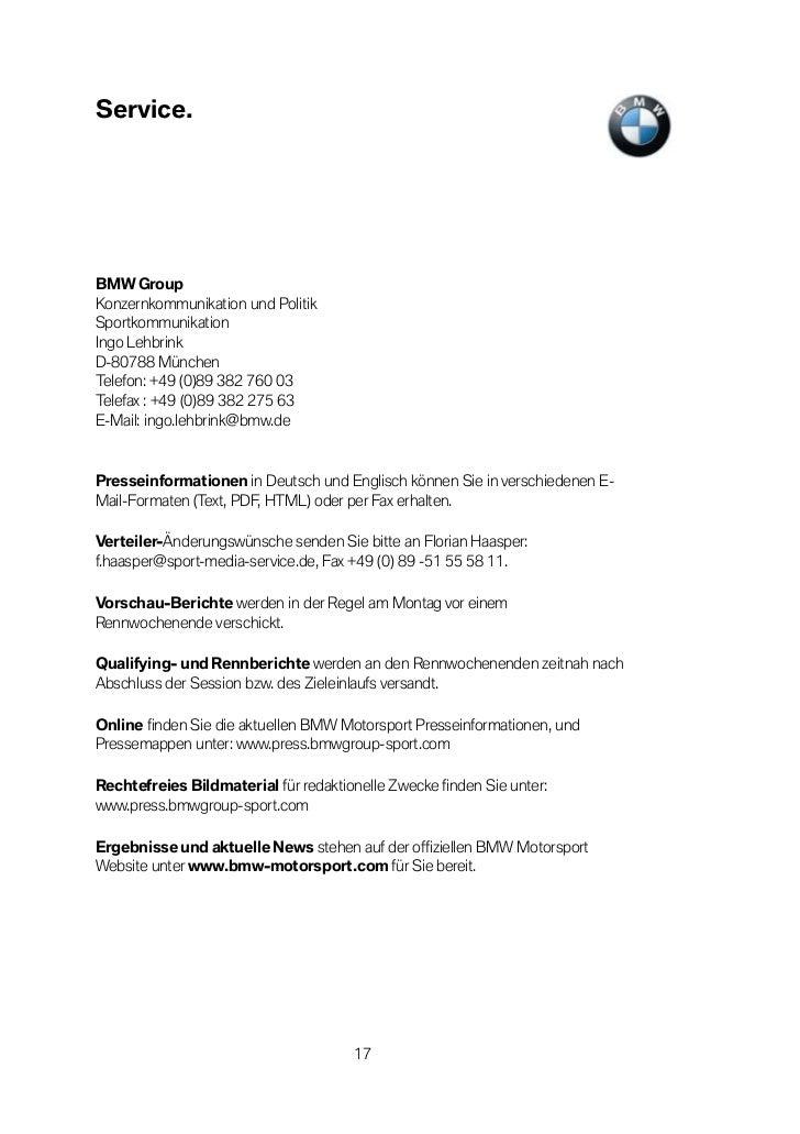 Service.BMW GroupKonzernkommunikation und PolitikSportkommunikationIngo LehbrinkD-80788 MünchenTelefon: +49 (0)89 382 760 ...