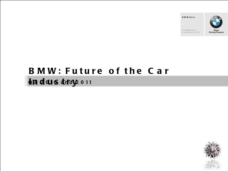 BMW Asia  Singapore  January 2011  BMW: Future of the Car Industry Q3 2010 and 2011