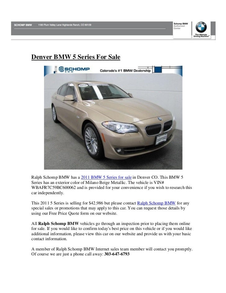 Denver BMW 5 Series For SaleRalph Schomp BMW has a 2011 BMW 5 Series for sale in Denver CO. This BMW 5Series has an exteri...