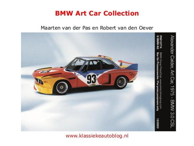 bmw art car collection p. Black Bedroom Furniture Sets. Home Design Ideas