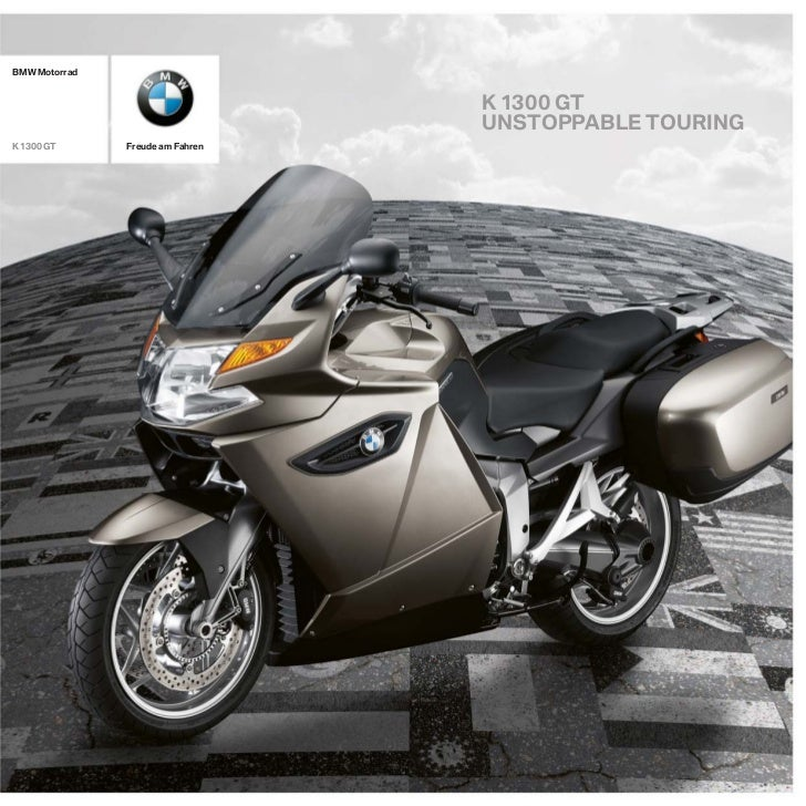 BMW Motorrad                                  K 1300 GT                                  UNSTOPPABLE TOURINGK 1300 GT     ...