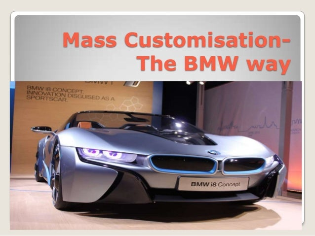 Mass Customisation- The BMW way