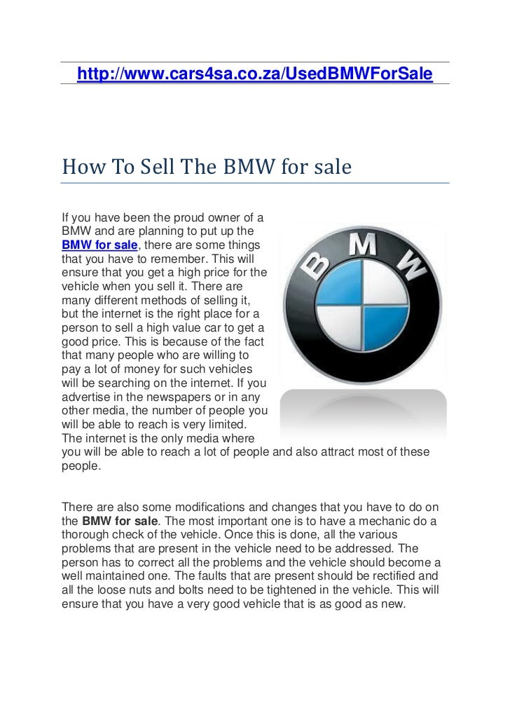http://www.cars4sa.co.za/UsedBMWForSaleHow To Sell The BMW for saleIf you have been the proud owner of aBMW and are planni...