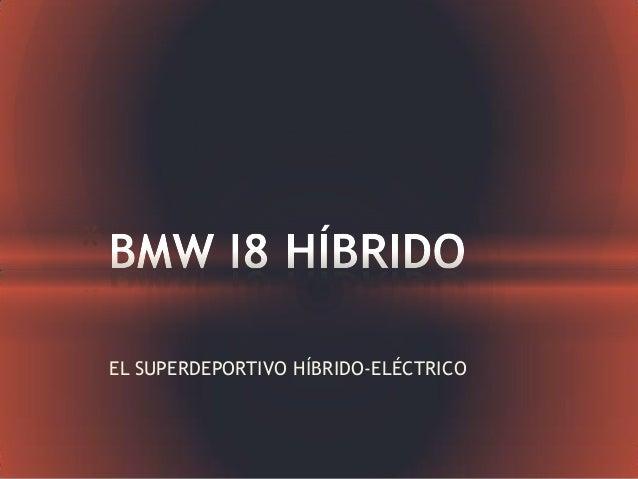 EL SUPERDEPORTIVO HÍBRIDO-ELÉCTRICO *