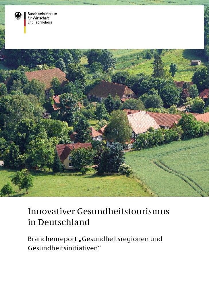 """Innovativer Gesundheitstourismusin DeutschlandBranchenreport """"Gesundheitsregionen undGesundheitsinitiativen"""""""