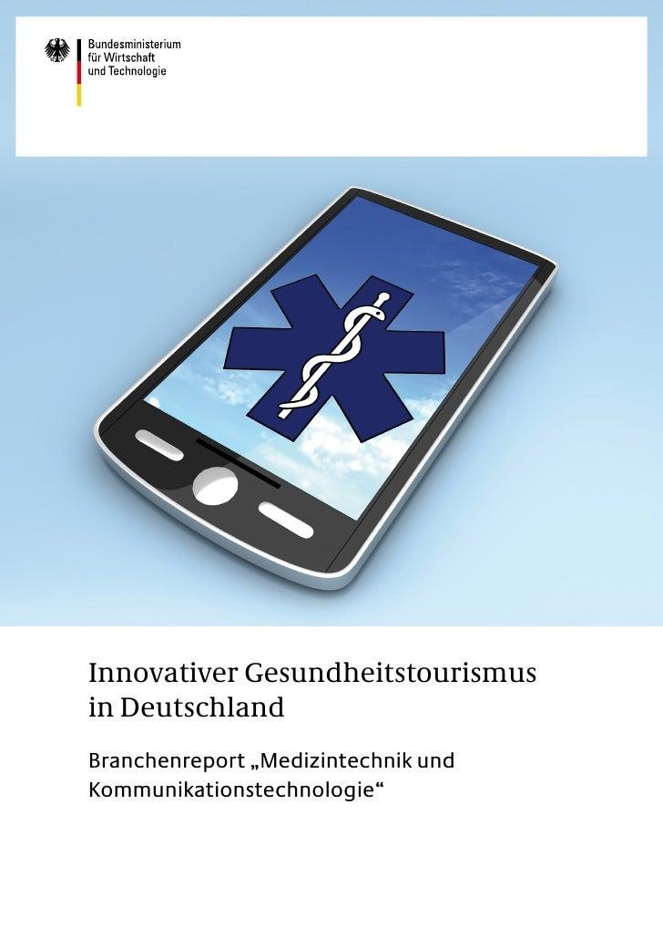 """Innovativer Gesundheitstourismusin DeutschlandBranchenreport """"Medizintechnik undKommunikationstechnologie"""""""