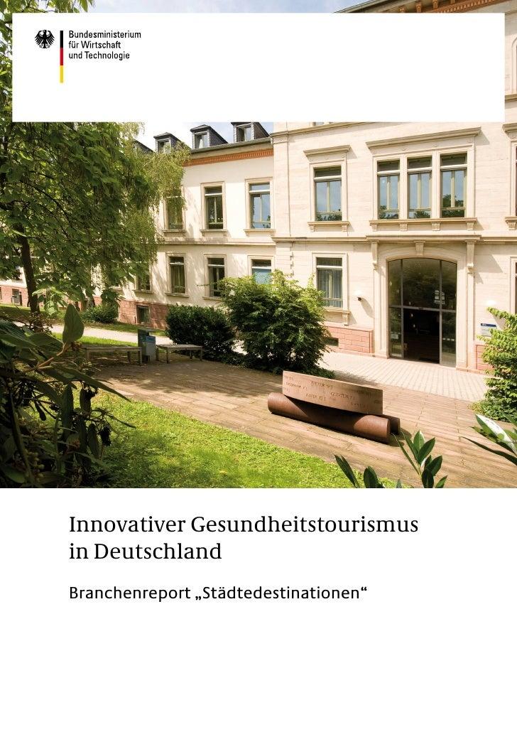 """Innovativer Gesundheitstourismusin DeutschlandBranchenreport """"Städtedestinationen"""""""