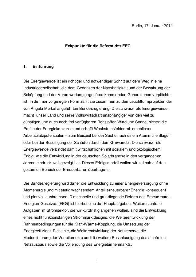 Berlin, 17. Januar 2014  Eckpunkte für die Reform des EEG  1.  Einführung  Die Energiewende ist ein richtiger und notwendi...