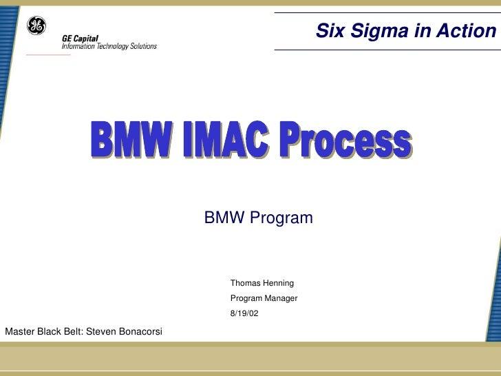 Six Sigma in Action                                      BMW Program                                        Thomas Henning...