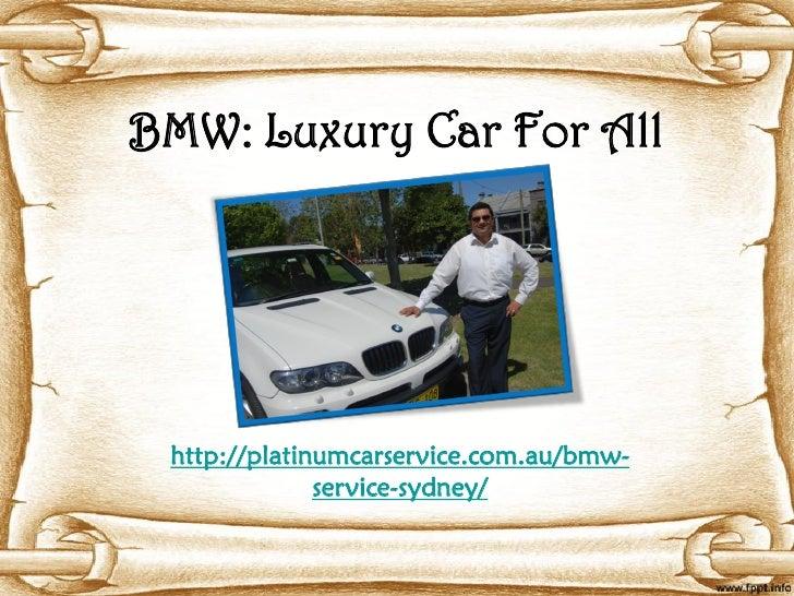 BMW: Luxury Car For All http://platinumcarservice.com.au/bmw-              service-sydney/