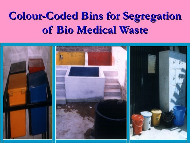 Colour-Coded Bins for Segregation      of Bio Medical Waste