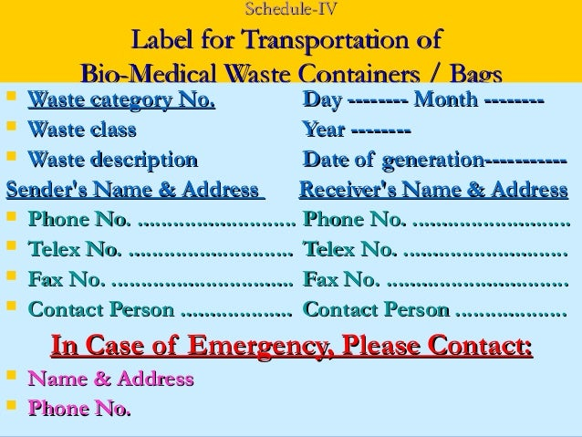 Schedule-IV              Label for Transportation of          Bio-Medical Waste Containers / Bags Waste category No.     ...