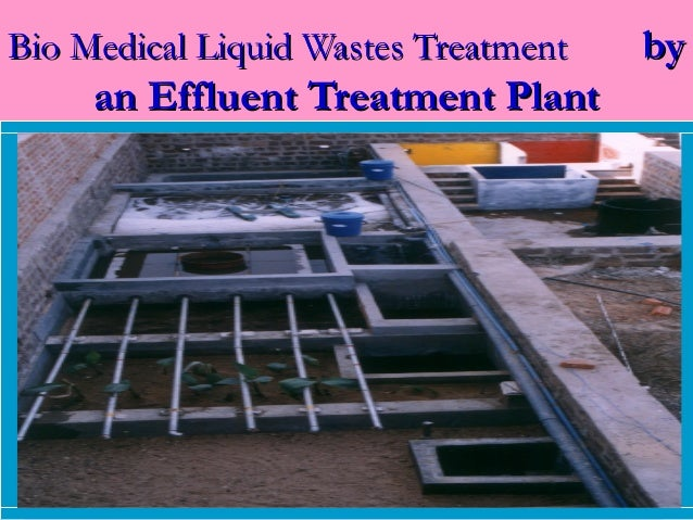 Bio Medical Liquid Wastes Treatment   by     an Effluent Treatment Plant