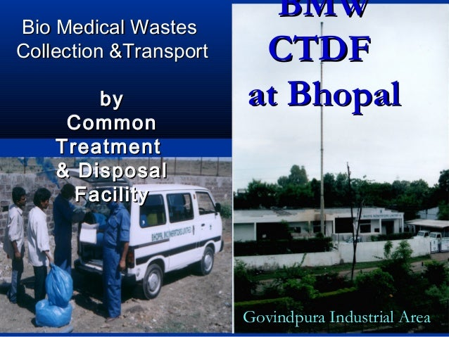 Bio Medical Wastes                          BMWCollection &Transport    CTDF        by              at Bhopal     Common  ...