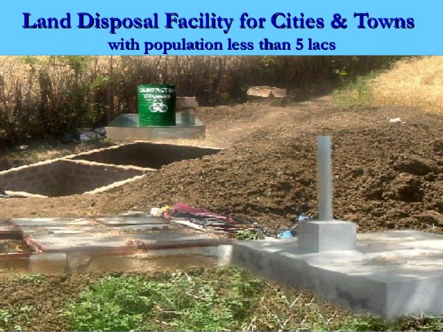 Land Disposal Facility for Cities & Towns        with population less than 5 lacs