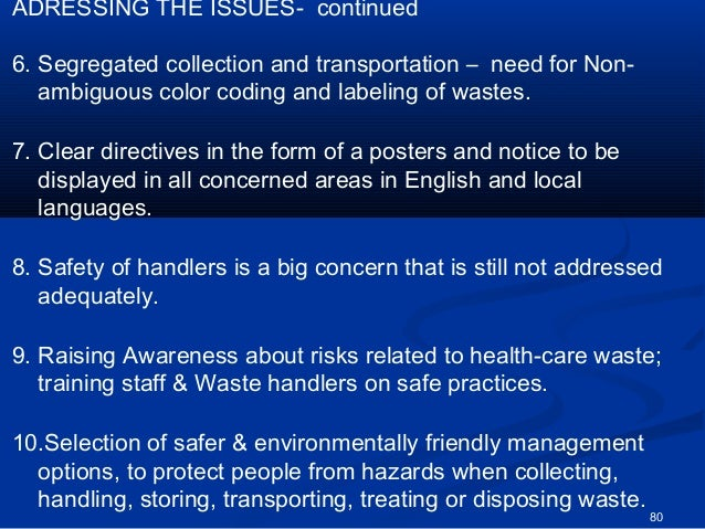 ADRESSING THE ISSUES- continued6. Segregated collection and transportation – need for Non-   ambiguous color coding and la...